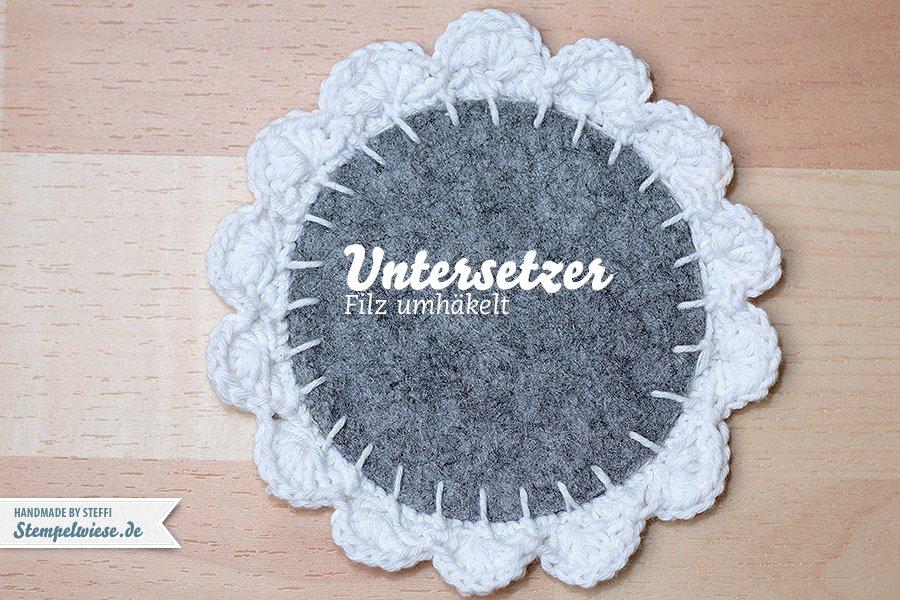 Häkeln - Filzuntersetzer mit Häkelbordüre - Crochet Felt ❤ Stempelwiese