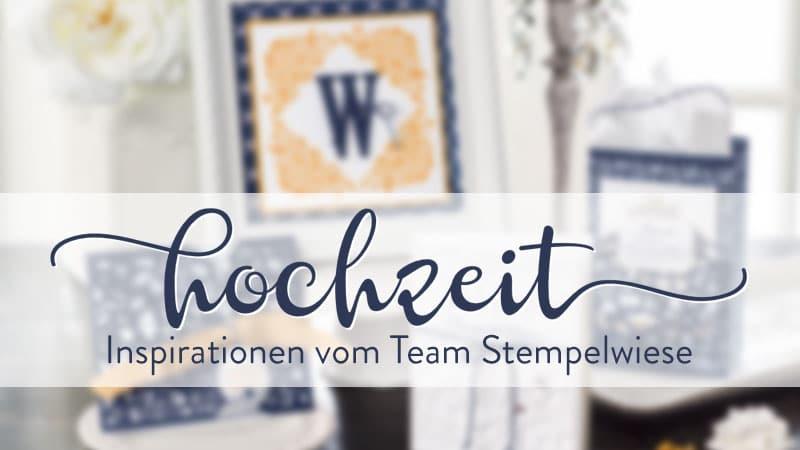 Inspirationen zur Hochzeit vom Team Stempelwiese